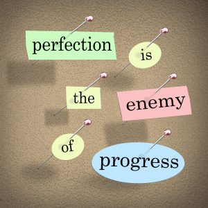perfection is enemy of progress